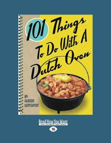 101 Things to Do with a Dutch Oven (101 Things to Do with A...) by Vernon Winterton