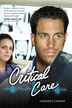 Critical Care (Mercy Hospital Book 1) by [Candace Calvert]