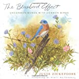 The Bluebird Effect, Julie Zickefoose, 0547003099