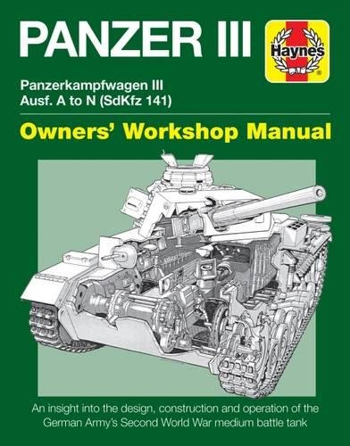 Panzer III: Panzerkampfwagen III Ausf. A to N (SdKfz 141) (Owners' Workshop Manual)