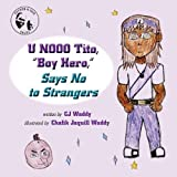 U NOOO TIto, Boy Hero, Says No to Strangers, C. J. Waddy, 0615596975