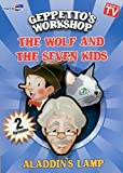 Gippetto's Workshop: The Wolf and the Seven Kids / Aladdin's Lamp