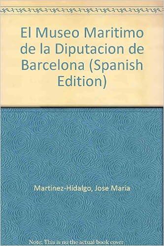 Descargar libros de epub para iphone El Museo Marítimo de Barcelona 8485041852 PDF RTF