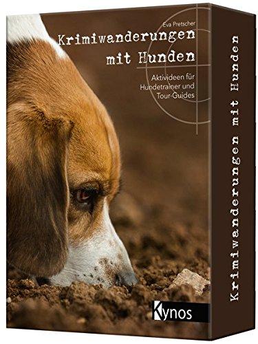 Krimiwanderungen mit Hunden: Aktivideen für Hundetrainer und Tour-Guides