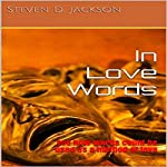 In Love Words: See How Words Could Be Used as a Method of Love: Love Semester, Book 1 | Steven D. Jackson