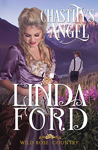 Chastity's Angel (Wild Rose Country Book 3) ()