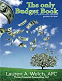 img - for The Only Budget Book: you will ever need and thank goodness for that! book / textbook / text book