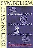 Dictionary of Symbolism, Hans Biedermann, 0452011183