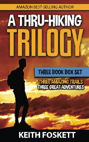 A Thru-Hiking Trilogy: A Collection of Three Books