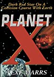 Planet X--Dark Red Star on a Collision Course With Earth