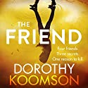 The Friend Audiobook by Dorothy Koomson Narrated by Christina Cole, Susy Kane, Angela Griffin, Shelley Conn, Jennifer Saayeng, Sam Dillon