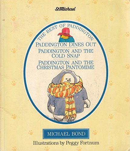 The Best of Paddington: Paddington Dines Out, Paddington and the Cold Snap and Paddington and the Christmas Pantomime (Pantomimes Best Christmas)