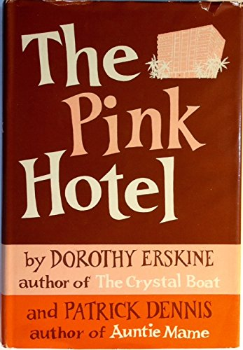 The Pink Hotel by Dorothy Erskine and Patrick Dennis