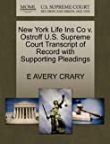 New York Life Ins Co V. Ostroff U. S. Supreme Court Transcript of Record with Supporting Pleadings, E. Avery Crary, 1270303473