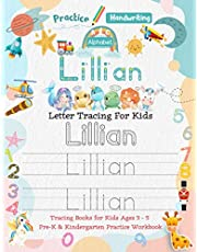 Lillian Letter Tracing for Kids: Personalized Name Primary Tracing Book for Kids Ages 3-5 in Preschool (Pre-K) and Kindergarten Learning How to Write Their Name. Perfect Gifts for Preschoolers' Children to Practice Handwriting, Alphabets & Numbers.