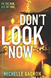 Don't Look Now (Don't Turn Around) by Gagnon, Michelle(August 26, 2014) Paperback