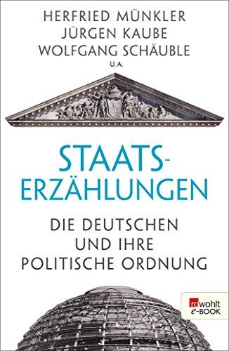 Staatserzählungen: Die Deutschen und ihre politische Ordnung (German Edition) (Felix Rub)