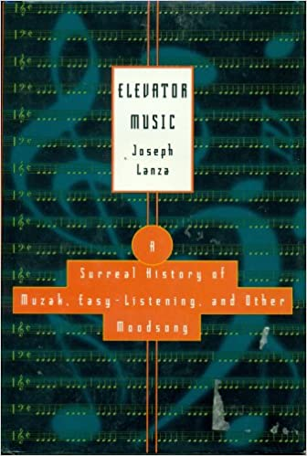 Buy Elevator Music: A Surreal History of Muzak, Easy