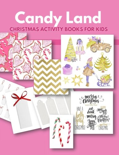 Christmas Activity Books for Kids: Christmas Candy Land & Sweet Shop Create Gifts, Cards, Buffet Cards Christmas Journal Activities for Kids Create ... (Christmas Activities for Kids) (Volume 1) (Christmas Create Card Collage A)