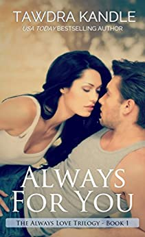 Always For You: A Small Town Georgia Romance (Small Town Georgia Romances Book 5) by [Kandle, Tawdra]
