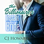 The Billionaire's Instant Bride | CJ Howard