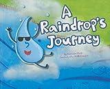 A Raindrop's Journey, Suzanne Slade, 1404867120