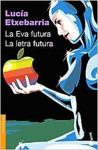 La Eva futura. La letra futura (Spanish Edition): Lucia
