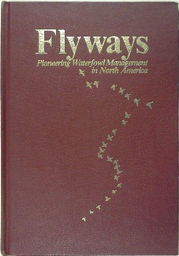 Flyways : Pioneering Waterfowl Management in North America