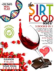 The Sirtfood Diet : 3 BOOKS IN 1: COMPLETE BEGINNERS GUIDE & COOKBOOK WITH 300+ RECIPES! BURN FAT ACTIVATI