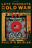 Late Thoughts on an Old War: The Legacy of Vietnam