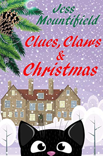 Clues, Claws and Christmas by [Mountifield, Jess]
