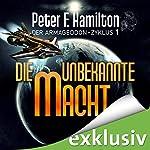 Die unbekannte Macht (Der Armageddon-Zyklus 1) | Peter F. Hamilton