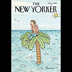 The New Yorker, March 7th 2016 (Rebecca Mead, David Owen, Nathan Heller)