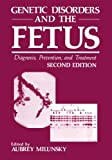 Genetic Disorders and the Fetus : Diagnosis, Prevention, and Treatment, , 146845157X