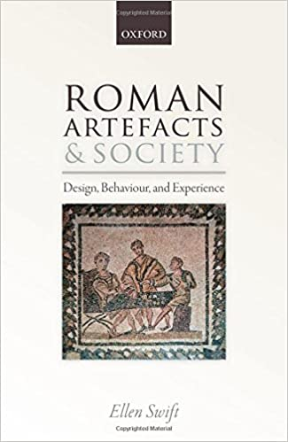 Roman Artifacts and Society: Design, Behaviour, and Experience