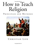 How to Teach Religion, George Betts, 1496187822