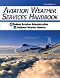 img - for Aviation Weather Services Handbook (Revised Edition) (Advisory Circular; 00-45f) book / textbook / text book