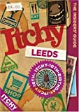 Itchy Leeds: A City and Entertainment Guide to Leeds (Insiders Guide) 10th Birthday Edition: A City and Entertainment Guide to Leeds: Insiders Guide