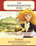 img - for The Little Doll Girl (The Wurtherington Diary) (Volume 1) book / textbook / text book