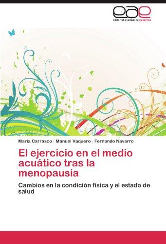 El ejercicio en el medio acuático tras la menopausia: Cambios en la condición física y el estado de salud (Spanish Edition)