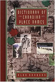 Dictionary of Canadian Place Names by Rayburn (1999-07-01)