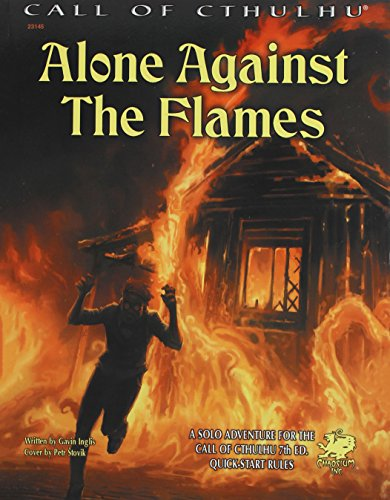 Alone Against the Flames: A Solo Adventure for Call of Cthulhu 7th Edition Rules (Call of Cthulhu Roleplaying) Call Of Cthulhu Rpg Adventures