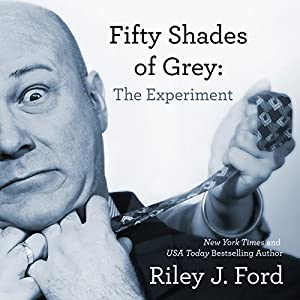 Fifty Shades of Grey: The Experiment Hörbuch