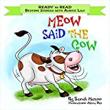 Meow Said the Cow: Help Kids Go to Sleep with a Smile (READY TO READ – bedtime stories children's picture books Book 2)