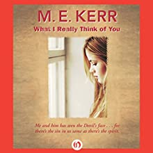 What I Really Think of You Audiobook by M.E. Kerr Narrated by Zach Villa, Amy Landon