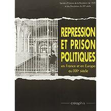 Répression et prison politiques en France et en Europe au XIXe siècle