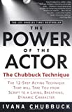 The Power of the Actor by Chubbuck, Ivana [Gotham,2005] (Paperback) Reprint Edition