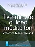 Five Minute Guided Meditation with Anne-Marie Newland