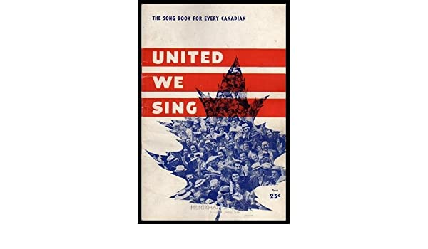UNITED WE SING - The Song Book for Every Canadian: D  M