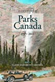 img - for A Century of Parks Canada, 1911-2011 (Energy, Ecology and Environment) book / textbook / text book